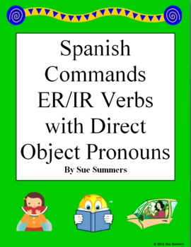 Spanish Informal Commands -ER/-IR Verbs with Direct Object Pronouns