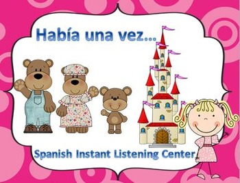 Spanish Instant Listening Center - Habia una vez - Great for Centers!