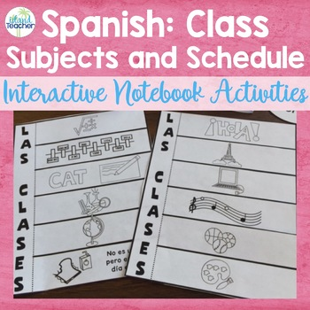 Spanish Interactive Notebook: Class Subjects and Schedule