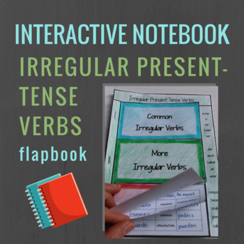 Spanish Interactive Notebook Verbs Flapbook (Irregular Present Tense)