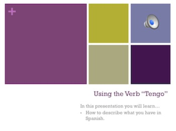 "Spanish Interactive Presentation: Using the Verb ""Tengo"""