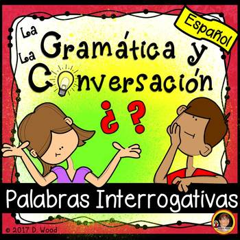 Spanish Interrogatives and Conversation Cards