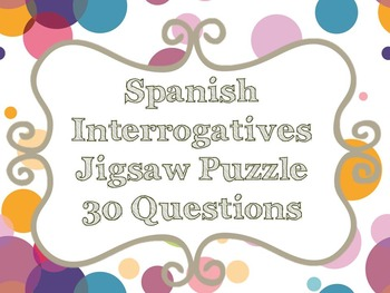 Spanish Interrogatives Jigsaw Puzzle 30 Questions Game Activity
