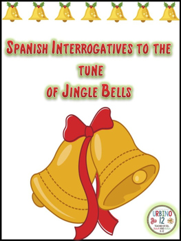 Spanish: Interrogatives to the Tune of Jingle Bells