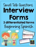 Spanish Interview Forms - Small Talk Questions - Differentiated