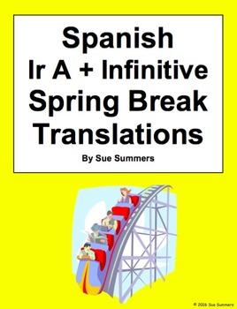 Spanish Ir A Infinitive 10 Sentences and Spring Break Worksheet