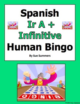 Spanish Ir A + Infinitive Human Bingo Game Speaking Activity