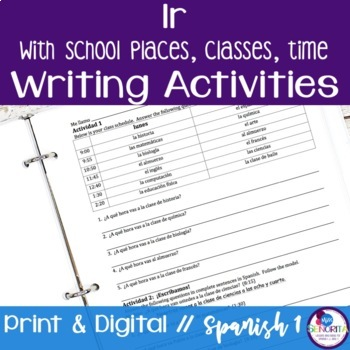 Spanish Ir with School Places, Classes, & Time Writing Activities