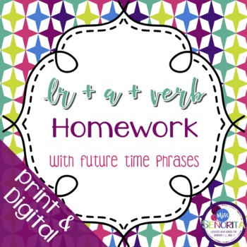 Spanish Ir+a+Verb with Future Time Phrases Homework