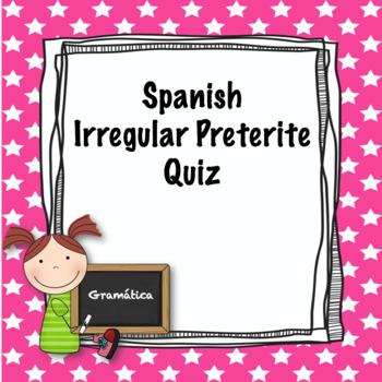 Spanish Irregular Preterite Quiz