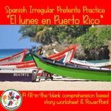 "Spanish Irregular Preterite Story Practice ""El lunes en Pu"