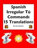 Spanish Irregular Tu Commands 15 Translations