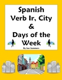 Spanish Verb Ir, City Places Vocabulary, and Days of the Week