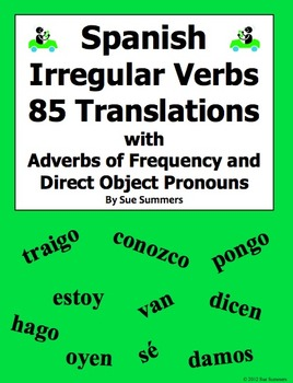 Spanish Irregular Verbs 85 Translations with Adverbs and Direct Object Pronouns