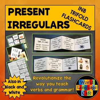 Spanish Irregular Verbs Flashcards, Interactive Notebook Trifolds, Present Tense