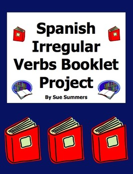 Spanish Irregular Verbs PowerPoint Booklet Project