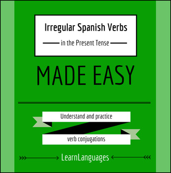 Spanish: Irregular Verbs in the Present Tense Indicative - Made Easy