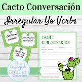 Spanish Irregular YO verbs Cacto Conversación Speaking Activity