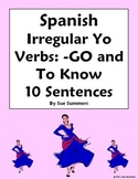 Spanish Irregular Yo Verbs and Adverbs 10 Sentences