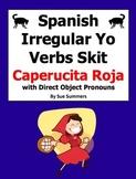 Spanish Irregular Yo Verbs Skit / Role Play and Close Exer