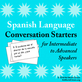 Spanish Language Conversation Starters ~ Intermediate-mid to Advanced-low