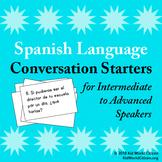 Spanish Language Conversation Starters ~ Intermediate-mid