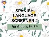 Spanish Language Screener Grades: 3rd-5th