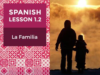 Spanish Lesson 1.2: La Familia - Family