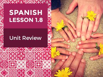 Spanish Lesson 1.8: ¡Hola! - Unit Review