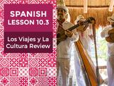 Spanish Lesson 10.3: Los Viajes y La Cultura Review