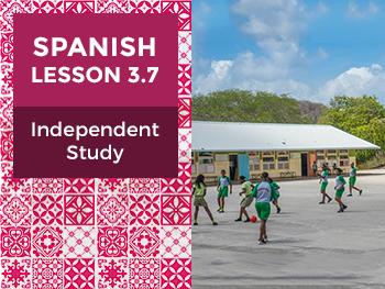 Spanish Lesson 3.7:  Así es mi Escuela - Independent Study