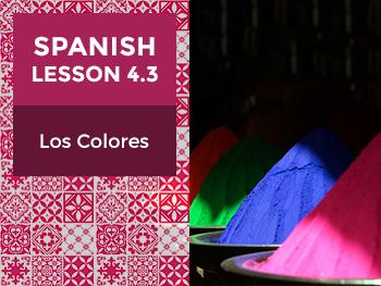 Spanish Lesson 4.3: Los Colores - Colors