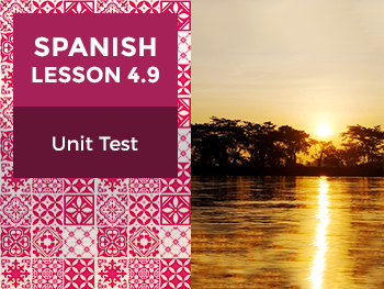 Spanish Lesson 4.9: Así Somos - Unit Test