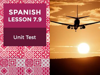 Spanish Lesson 7.9: Mis Viajes - Unit Test