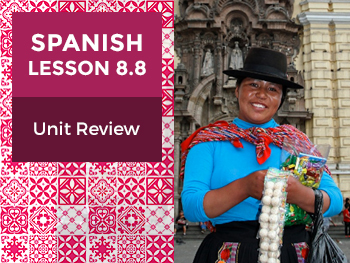 Spanish Lesson 8.8: Nuestra Historia - Unit Review