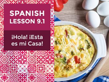 Spanish Lesson 9.1: ¡Hola! ¡Esta es mi Casa! - Hello! This is my House!