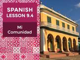 Spanish Lesson 9.4: Mi Comunidad – My Community