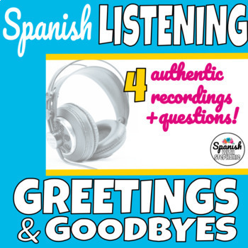 Spanish Listening Comprehension: Greetings and Goodbyes