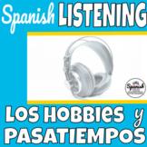 Spanish Listening Comprehension: Hobbies y Pasatiempos