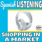 Spanish Listening Comprehension: Shopping in a market