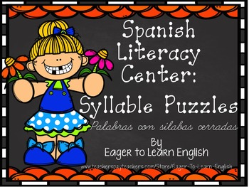 Spanish Literacy Center:Syllable Puzzles #3{2-3 syllable words,closed syllables}