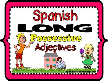 Spanish Long Possessive Adjectives and Pronouns BUNDLE