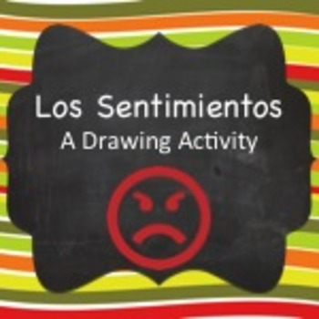 Spanish Vocabulary:  Los Sentimientos (Feelings) Drawing Activity