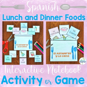 Spanish Lunch and Dinner Food Interactive Notebook Activity or Game