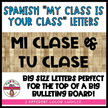 """Spanish """"MY CLASS IS YOUR CLASS"""" Letters"""