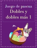 Spanish Math game: Double and Doubles plus one - First grade - Easter theme