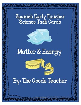 Spanish Matter & Energy Early Finisher Task Cards