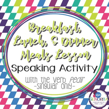 Spanish Meals Speaking Activity with Pedir - singular only