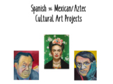 Spanish & Mexican/Aztec Cultural Art Projects (Picasso, Ri