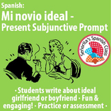 Spanish - Mi novio ideal - Present Subjunctive Prompt
